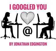 I Googled You