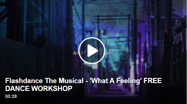 Flashdance The Musical - 'What A Feeling' FREE DANCE WORKSHOP