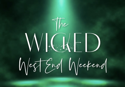 The Wicked West End Weekend