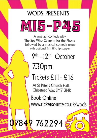 MI5 to P45 (a two part show which includes The Spy Who Came In For The Phone by Alan Richardson, followed by a comic musical revue)