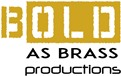 Bold as Brass Productions